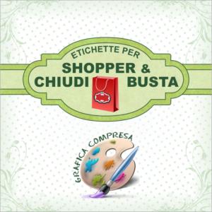 Etichette per Shopper e Chiudi Busta